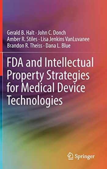 9783030044619-3030044610-FDA and Intellectual Property Strategies for Medical Device Technologies