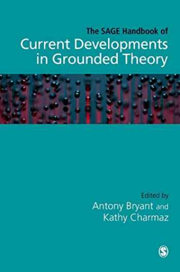 9781473970953-1473970954-The SAGE Handbook of Current Developments in Grounded Theory