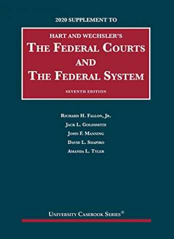 9781684679782-1684679788-The Federal Courts and the Federal System, 7th, 2020 Supplement (University Casebook Series)