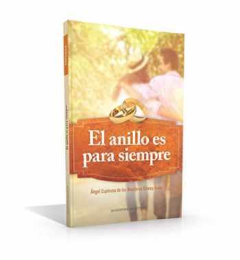 9780999759264-0999759264-El Anillo Es Para Siempre (Spanish Edition)