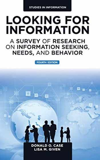 9781785609688-1785609688-Looking for Information: A Survey of Research on Information Seeking, Needs, and Behavior: 4th Edition (Studies in Information)