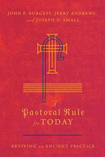 9780830852345-0830852344-A Pastoral Rule for Today: Reviving an Ancient Practice