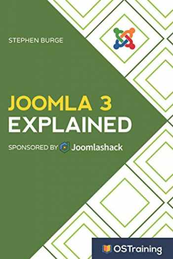 9781521459973-1521459975-Joomla 3 Explained: Your Step-by-Step Guide to Joomla 3