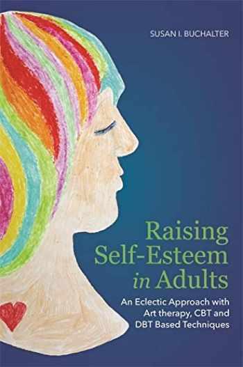 9781849059664-1849059667-Raising Self-Esteem in Adults
