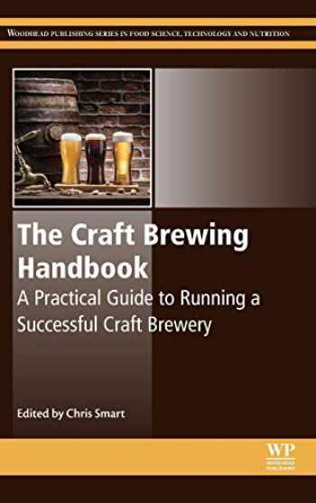 9780081020791-0081020791-The Craft Brewing Handbook: A Practical Guide to Running a Successful Craft Brewery (Woodhead Publishing Series in Food Science, Technology and Nutrition)