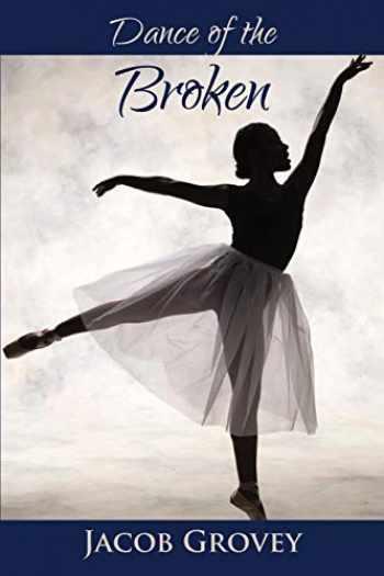 9780991063369-0991063368-Dance of the Broken