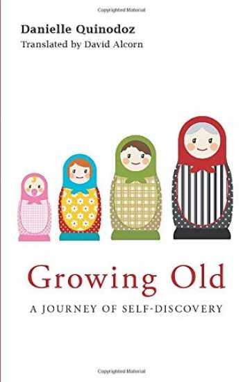 9780415545662-0415545668-Growing Old: A Journey of Self-Discovery