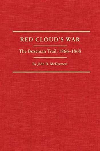 9780870623769-0870623761-Red Cloud's War: The Bozeman Trail, 1866-1868 (2 Volume Set) (Volume 30)
