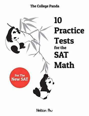 9780989496445-0989496449-The College Panda's 10 Practice Tests for the SAT Math
