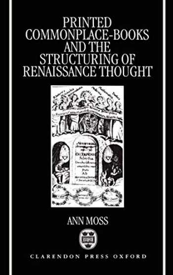 9780198159087-0198159080-Printed Commonplace-Books and the Structuring of Renaissance Thought