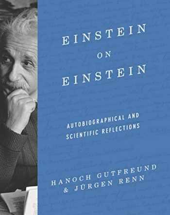 9780691183602-0691183600-Einstein on Einstein: Autobiographical and Scientific Reflections
