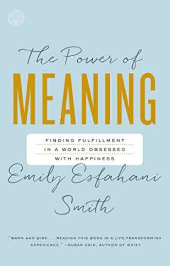 9780553446562-0553446568-The Power of Meaning: Finding Fulfillment in a World Obsessed with Happiness