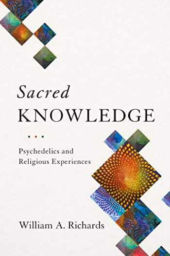 9780231174077-0231174071-Sacred Knowledge: Psychedelics and Religious Experiences