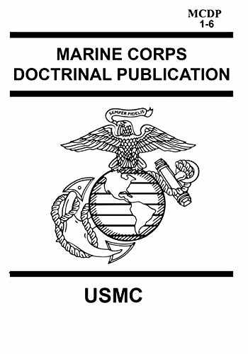 9781790686674-1790686679-Marine Corps Doctrinal Publication MCDP 1-6: Contains MCDP 1 WARFIGHTING, MCDP 2 INTELLIGENCE, MCDP 3 EXPEDITIONARY, OPERATIONS MCDP 4 LOGISTICS, MCDP 5 PLANNING and MCDP 6 COMMAND AND CONTROL