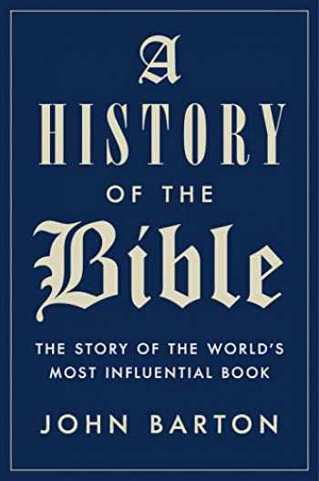 9780525428770-0525428771-A History of the Bible: The Story of the World's Most Influential Book