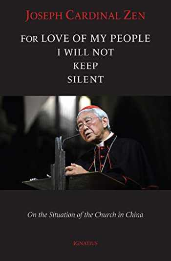 9781621643142-162164314X-For Love of My People I Will Not Remain Silent: On the Situation of the Church in China