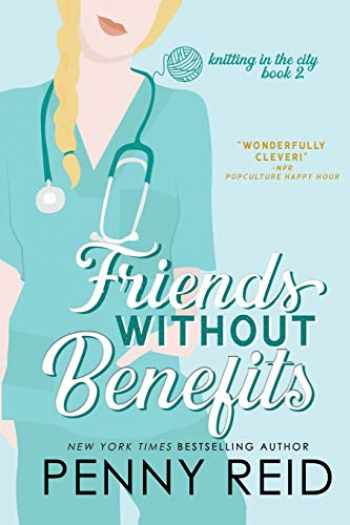 9780989281027-0989281027-Friends Without Benefits: An Unrequited Romance (Knitting in the City) (Volume 2)