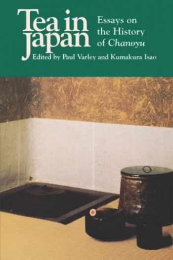 9780824817176-0824817176-Tea in Japan: Essays on the History of Chanoyu
