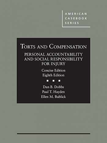 9781634608183-1634608186-Torts and Compensation, Personal Accountability and Social Responsibility for Injury, Concise (American Casebook Series)