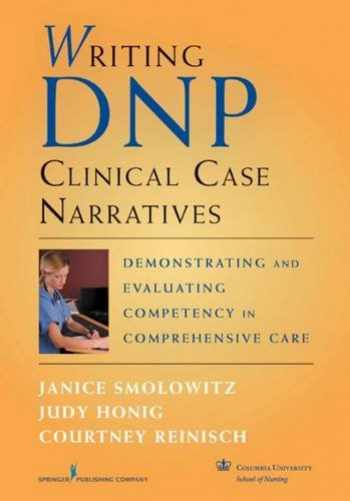 9780826105301-0826105300-Writing DNP Clinical Case Narratives: Demonstrating and Evaluating Competency in Comprehensive Care