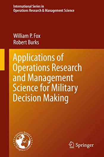 9783030205683-3030205681-Applications of Operations Research and Management Science for Military Decision Making (International Series in Operations Research & Management Science (283))