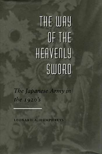 9780804723756-0804723753-The Way of the Heavenly Sword: The Japanese Army in the 1920's