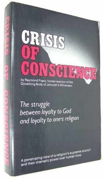 9780914675037-0914675036-Crisis of Conscience : The Struggle between Loyalty to God and Loyalty to One's Religion