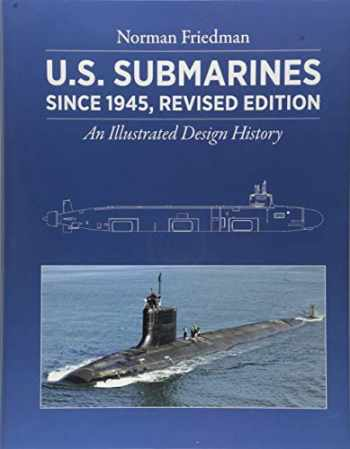 9781591145998-1591145996-U.S. Submarines Since 1945, Revised Edition: An Illustrated Design History