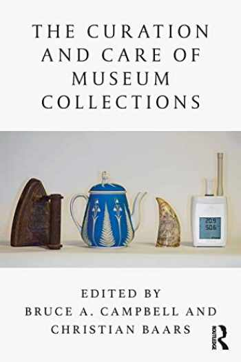 9781138589216-1138589217-The Curation and Care of Museum Collections
