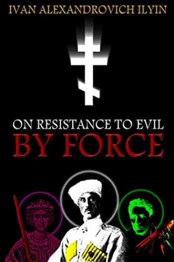 9781726472043-1726472043-On Resistance to Evil by Force