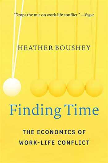 9780674241497-0674241495-Finding Time: The Economics of Work-Life Conflict