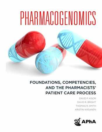 9781582123127-1582123128-Pharmacogenomics (Foundations, Competencies, and the Pharmacists' Patient Care Process)