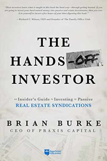 9781947200272-1947200275-The Hands-Off Investor: An Insider's Guide to Investing in Passive Real Estate Syndications