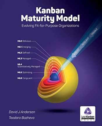 9780985305154-0985305150-Kanban Maturity Model: Evolving Fit-For-Purpose Organizations
