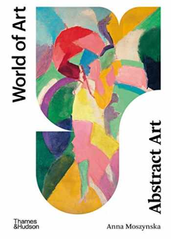 9780500204450-0500204454-Abstract Art: Second Edition (World of Art)