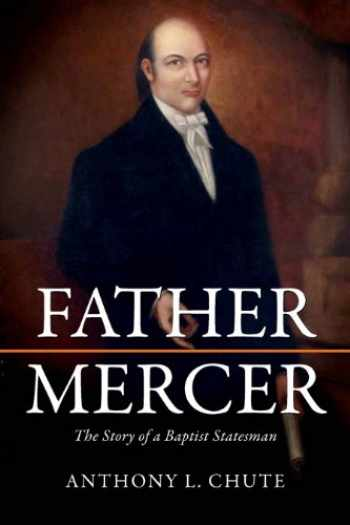 9780881462623-0881462624-Father Mercer: The Story of a Baptist Statesman (James N. Griffith Series in Baptist Studies)