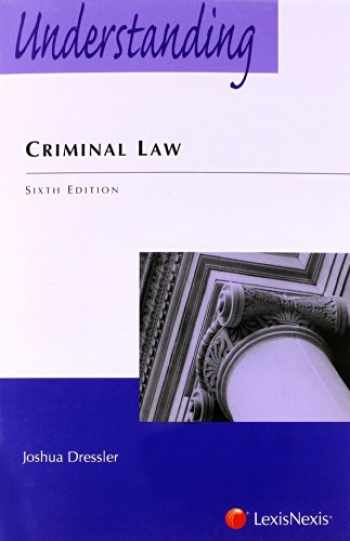 9780769848938-0769848931-Understanding Criminal Law, 6th Edition