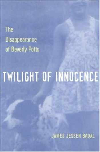 9780873388368-0873388364-Twilight of Innocence: The Disappearance of Beverly Potts