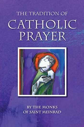 9780814631843-0814631843-The Tradition of Catholic Prayer