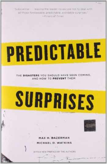 9781422122877-1422122875-Predictable Surprises: The Disasters You Should Have Seen Coming, and How to Prevent Them (Center for Public Leadership)
