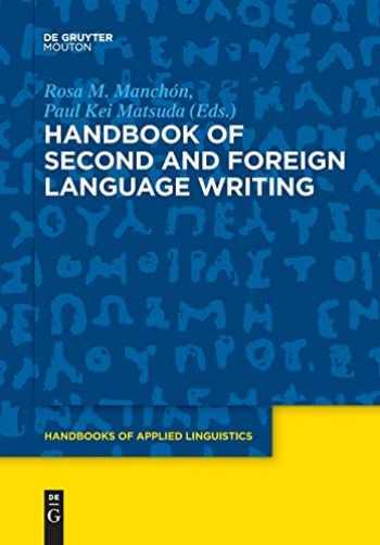 9781501516962-1501516965-Handbook of Second and Foreign Language Writing (Handbooks of Applied Linguistics) (Handbooks of Applied Linguistics [Hal])