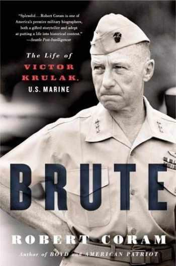 9780316067430-0316067431-Brute: The Life of Victor Krulak, U.S. Marine