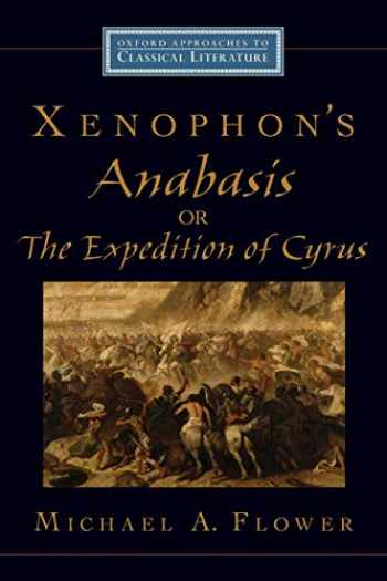 9780195188684-0195188683-Xenophon's Anabasis, or The Expedition of Cyrus (Oxford Approaches to Classical Literature)