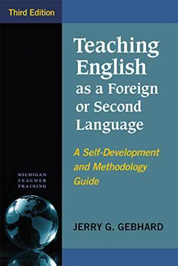 9780472036738-0472036734-Teaching English as a Foreign or Second Language, Third Edition: A Self-Development and Methodology Guide