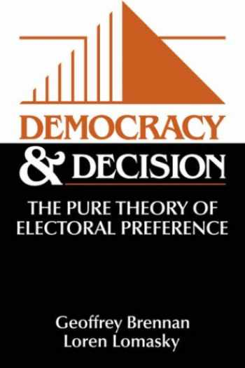 9780521585248-0521585244-Democracy and Decision: The Pure Theory of Electoral Preference