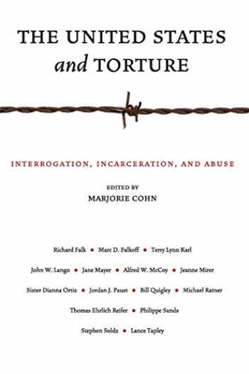9780814769829-0814769829-The United States and Torture: Interrogation, Incarceration, and Abuse