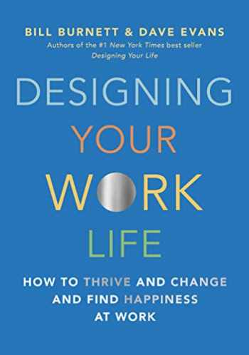 9780525655244-0525655247-Designing Your Work Life: How to Thrive and Change and Find Happiness at Work