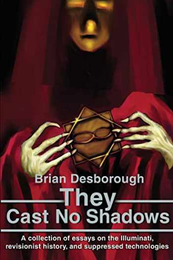 9780595219575-0595219578-They Cast No Shadows: A Collection of Essays on the Illuminati, Revisionist History, and Suppressed Technologies