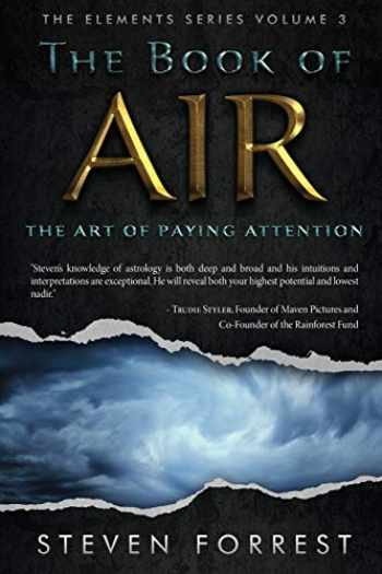9781939510068-1939510066-The Book of Air: The Art of Paying Attention (The Elements Series)