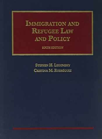 9781609304249-1609304241-Immigration and Refugee Law and Policy (University Casebook Series)